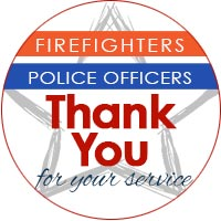 Firefighters | Police Officers - Thank you for your service